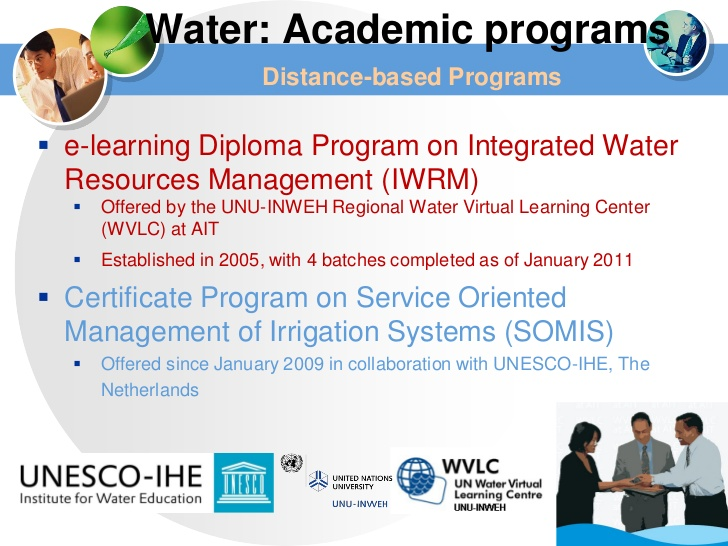 Figure 1. A UNESCO_IHE Institute for Water Education distance learning program for integrated water resource management. Source: http://www.slideshare.net/globalwaterpartnership/toolbox-asian-instituteoftechnology2